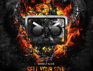 Barely Alive – Sell Your Soul (ft. Jeff Sontag)