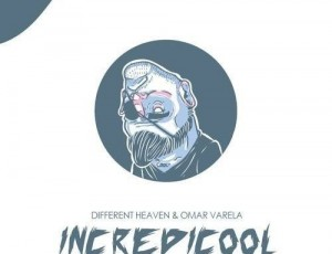 Different Heaven & Omar Varela – Incredicool (Teminite Remix)